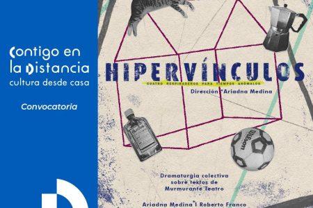 Murmurante Teatro presenta 'Hipervínculos: cuatro respiraderos para tiempos anómalos'