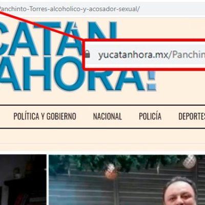 La 'guerra sucia' alcanza a Yucatán Ahora: clonan nuestro sitio para atacar a dirigente priista