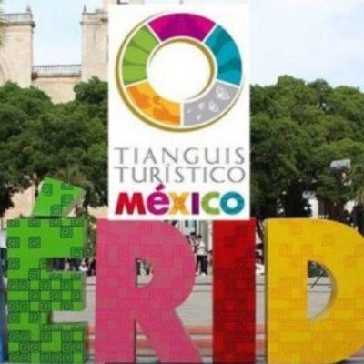 Adelantan fechas del Tianguis Turístico 2021 en Mérida