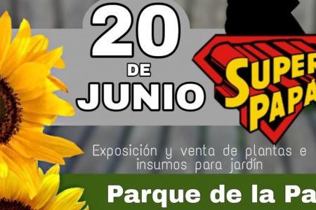 Este domingo Día del Padre, Expo Jardín 2021 en el Parque de la Paz