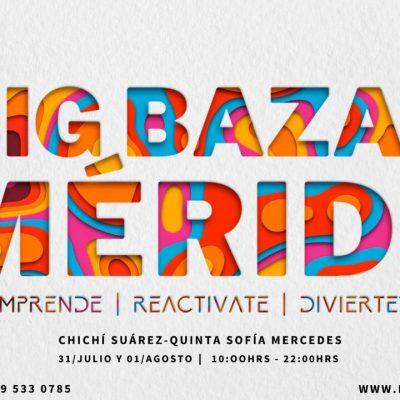 Llega la Primera Expo Big Bazar Mérida 2021